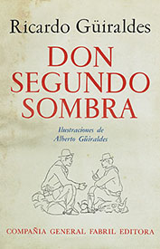 Cover illustration from a 1961 facsimile reproduction of the 1929 edition of Don Segundo Sombra, with illustration by Alberto Güiraldes.